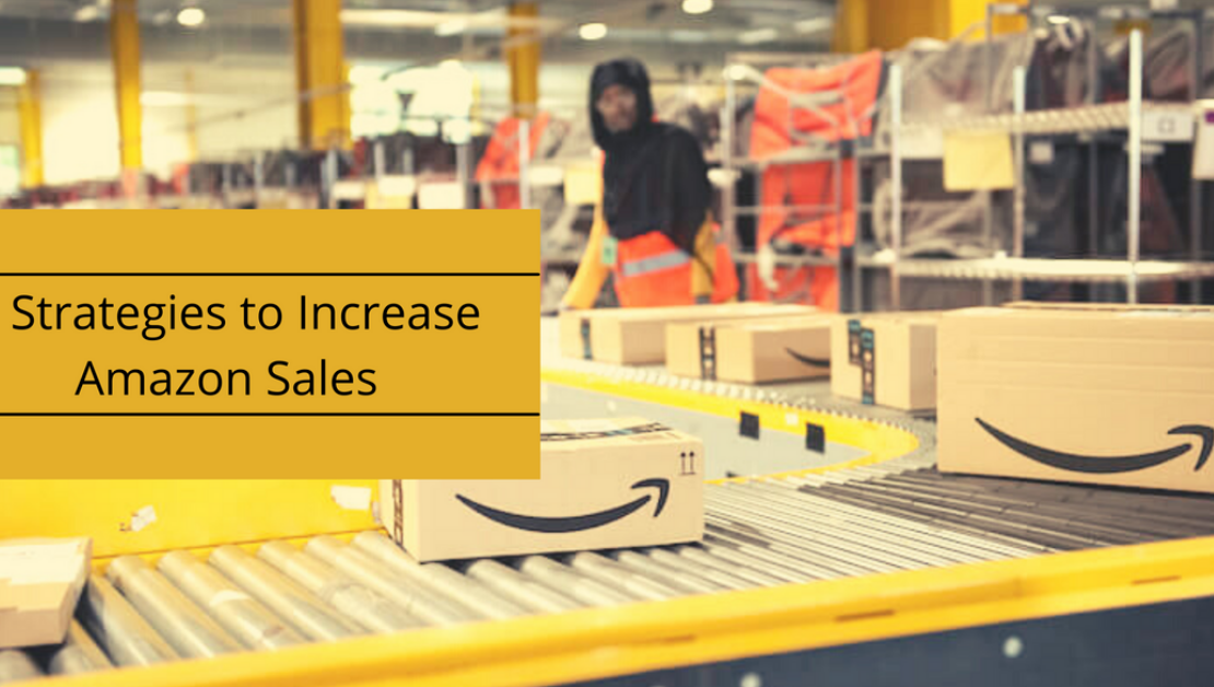 Effective Selling Strategies to Boost Sales on Amazon
